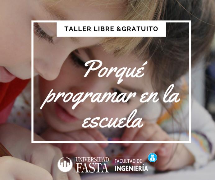TALLER LIBRE & GRATUITO.  Innovación en Educación. Porqué programar en la escuela.