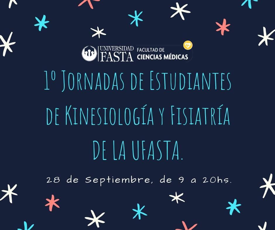 1º Jornadas de Estudiantes de Kinesiología y Fisiatría de la UFASTA