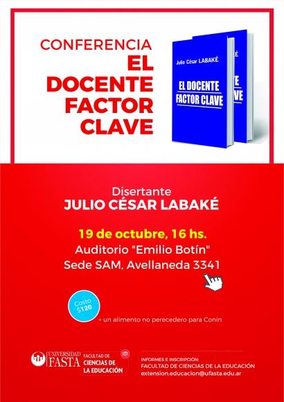 """CONFERENCIA : """"EL DOCENTE FACTOR CLAVE"""" POR JULIO CÉSAR LABAKÉ"""