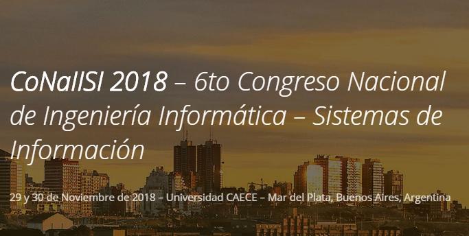 CoNaIISI 2018 - 6to Congreso Nacional de Ingeniería Informática – Sistemas de Información