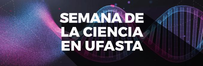 """""""Semana de la Ciencia y la Tecnología"""" en Universidad FASTA"""