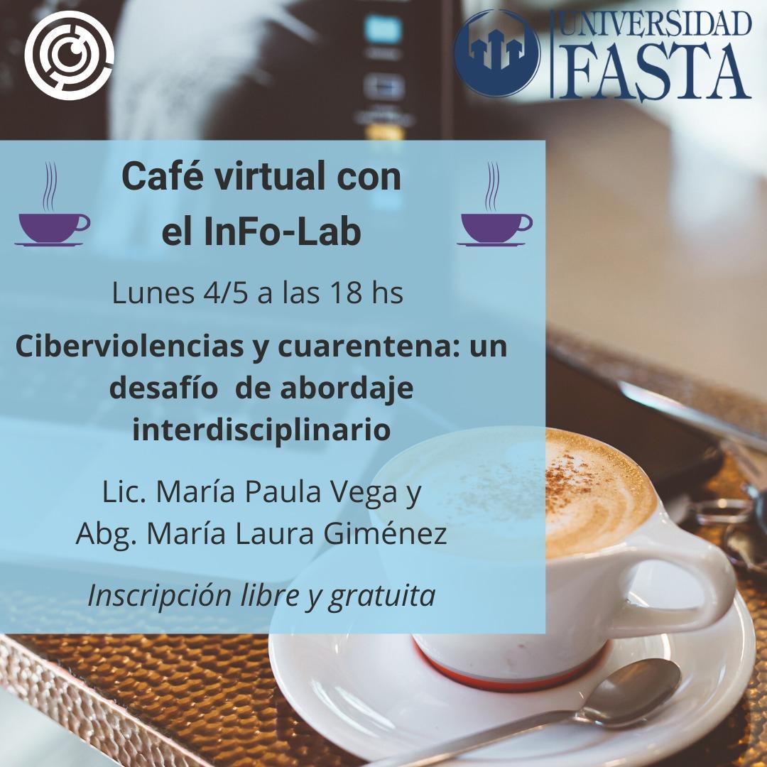 Café virtual con el InFo-Lab. Ciberviolencias y cuarentena: un desafío de abordaje interdisciplinario.