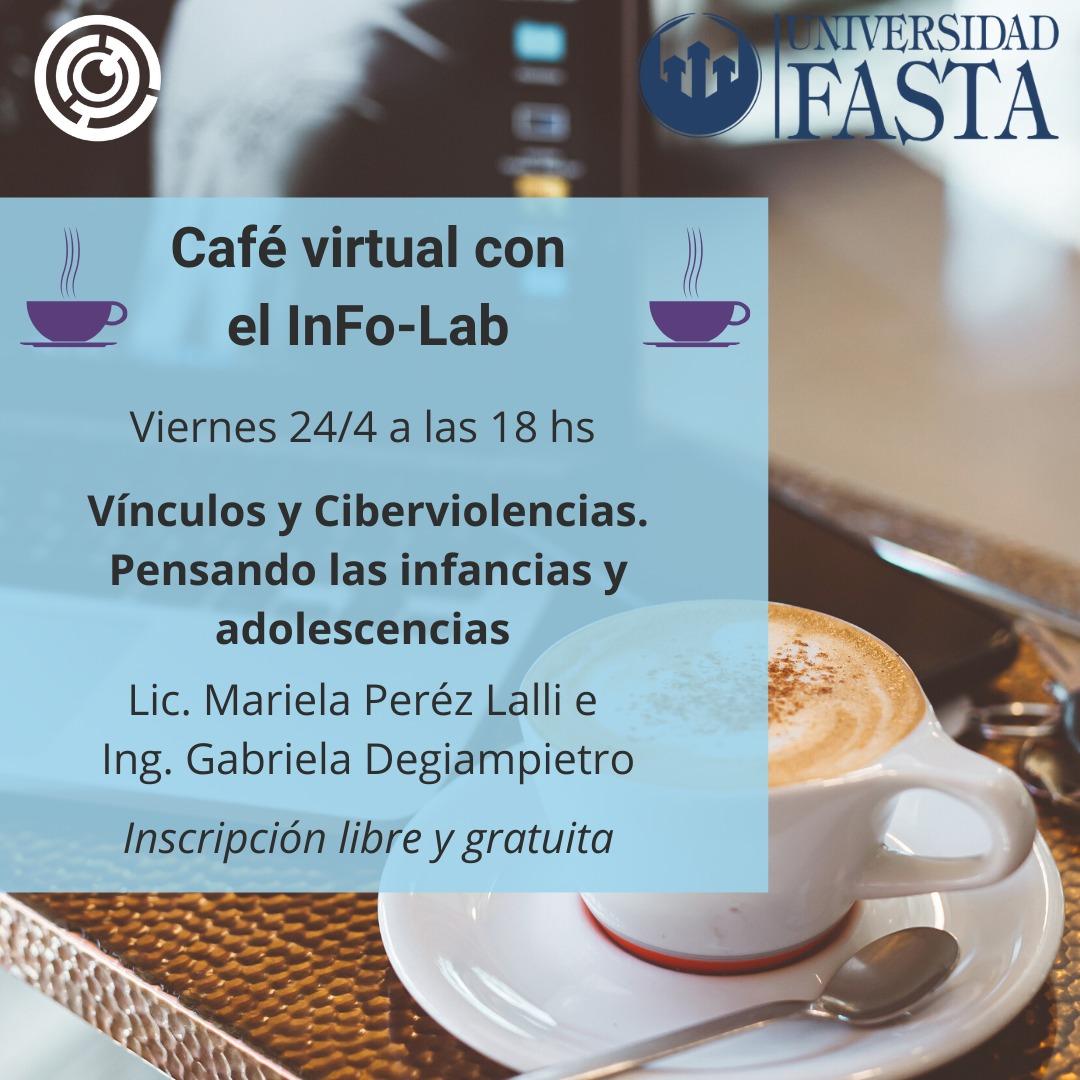 Café virtual con el InFo-Lab: Vínculos y Ciberdelincuencias. Pensando las infancias y adolescencias