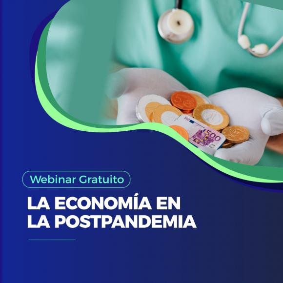 Webinar Gratuito - La Economía en la Postpandemia