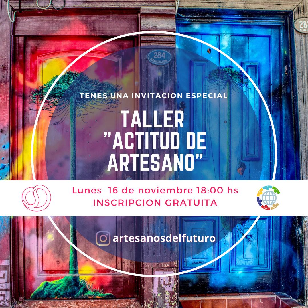 """Taller """"Actitud de Artesano"""" - Comunidad Artesanos del Futuro"""