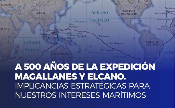 A 500 Años de la Expedición Magallanes y Elcano: Implicancias Estratégicas para Nuestros Intereses Marítimos