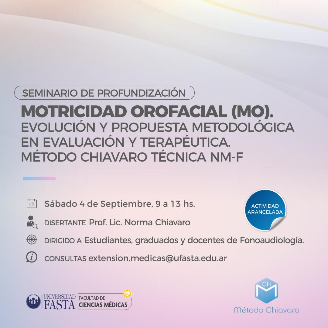 """""""Seminario de Profundización: Motricidad Orofacial. Evolución y propuesta metodológica en evaluación y terapéutica. Método Chiavaro Técnica NM-F""""."""