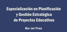 Especialización en Planificación y Gestión Estratégica de Proyectos Educativos